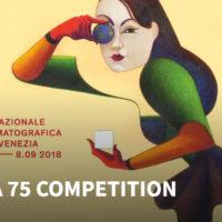75ο Φεστιβάλ Βενετίας: λάμψη, μεγάλα ονόματα, σπουδαίο πρόγραμμα!